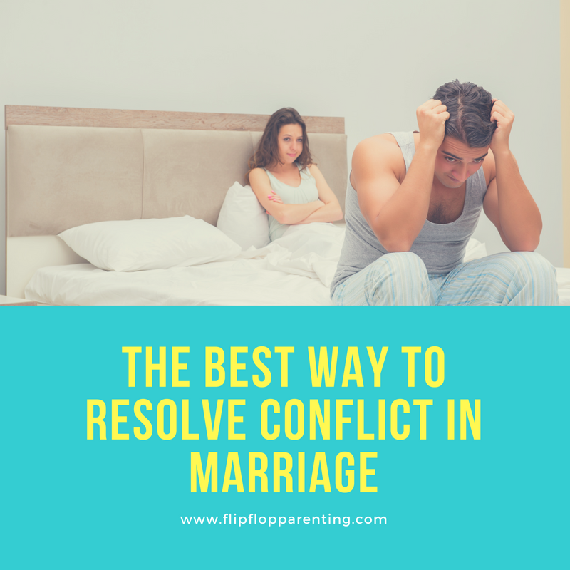f9d338b59b85 The Best Way To Resolve Conflict In Marriage - Flip Flop Parenting